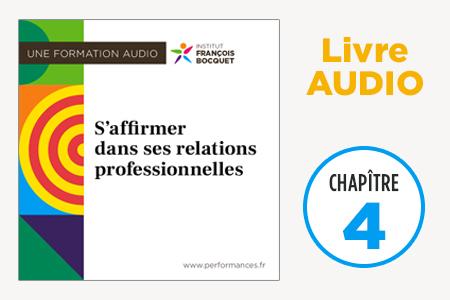 """Chapître 4 livre audio """"S""""affirmer dans ses relations professionnelles"""